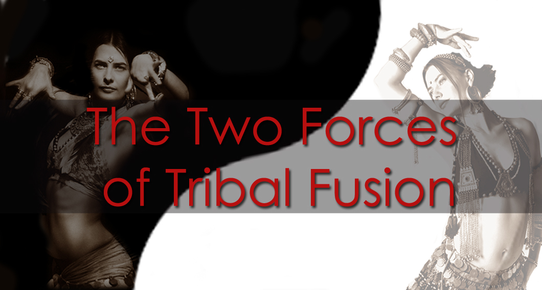 The Two forces of Tribal Fusion For a Powerful Performance