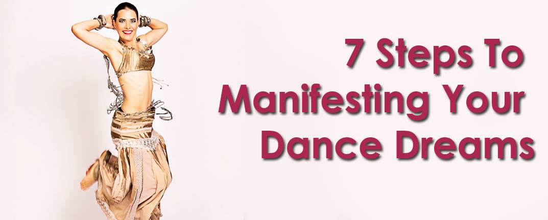 7 Steps to manifesting Your Dance Dreams
